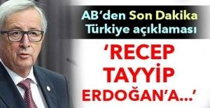 AB'DEN SONDAKİKA TÜRKİYE AÇIKLAMASI! 'Recep Tayyip Erdoğan'a...