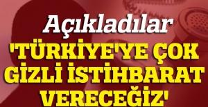 Açıkladılar: Türkiye ile bilgileri paylaşacağız!
