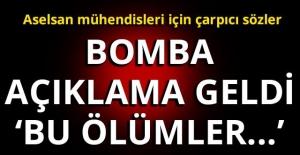 Aselsan mühendisleri için çarpıcı sözler!  BOMBA AÇIKLAMA GELDİ! 'BU ÖLÜMLER...'