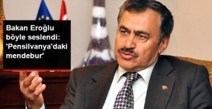 Bakan Eroğlu Böyle Seslendi: 'Pensilvanya'daki Mendebur'