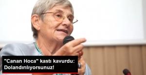 Canan Karatay'dan Sert Uyarı: Dolandırılıyorsunuz!