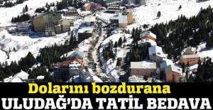 Dolarını bozdurana, Uludağ'da tatil bedava