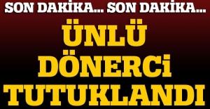 Dönerci Ali Usta markasının sahibi Ali Özcan FETÖ'den tutuklandı