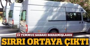 FETÖ minibüslerinin sırrı ortaya çıktı!