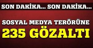İçişleri Bakanlığı açıkladı, 235 kişi gözaltında