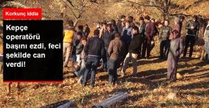 Korkunç İddia! Kepçe Operatörü, Toprak Altında Kalan Genci Kurtarmak İsterken Başını Ezdi