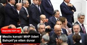 Meclis'te MHP Lideri Bahçeli'ye Etten Duvar!