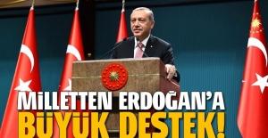 Milletten Erdoğan'a büyük destek!