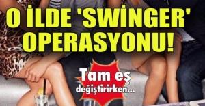 O ilde 'swinger' operasyonu! Tam eş değiştirirken...