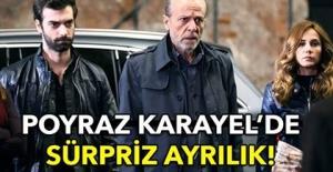 POYRAZ KARAYEL'DE AYRILIK!