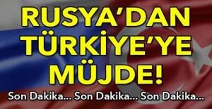 Rusya'dan Türkiye'ye müjde