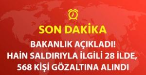 Son Dakika! Terör Soruşturmasında 28 İlde 568 Kişi Gözaltında