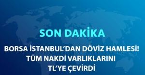 Son Dakika... Borsa İstanbul'dan Döviz Kararı! Tüm Nakdi Varlıklar TL'ye Çevrildi