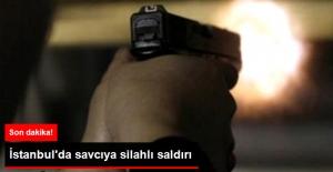 Son Dakika! İstanbul'da Savcıya Silahlı Saldırı