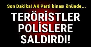 Son Dakika! Son Dakika! AK Parti binası önünde...TERÖRİSTLER POLİSLERE SALDIRDI!