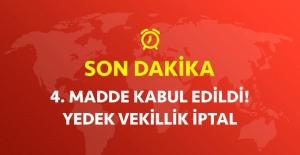 Son Dakika! Yeni Anayasada 4. Teklif Kabul Edildi! Seçimler 5 Yılda Bir Yapılacak