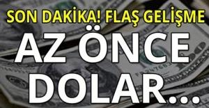 SONDAKİKA Dolarda #Flaş gelişme