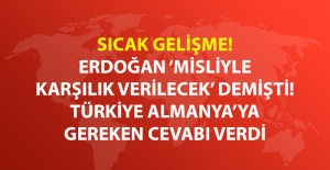 Türkiye Almanya'ya Karşılık Verdi!