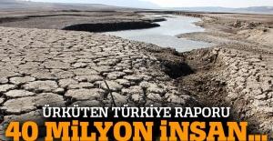 Türkiye'de 40 milyon insan susuz kalabilir