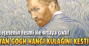 Van Gogh'un hangi kulağını ne kadar kestiği ortaya çıktı