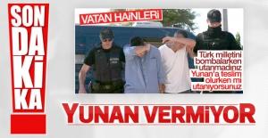 Yunanistan firari darbecileri Türkiye'ye vermiyor