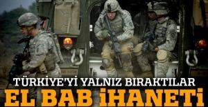 ABD'nin El Bab ihaneti! Destek vermiyorlar