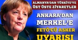 Ankara'dan Merkel'e FETÖ'cü asker uyarısı