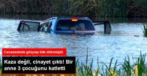 Arabasını Göle Sürerek Çocuklarını Öldüren Kadın Suçunu İtiraf Etti
