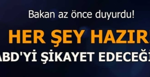Bakan az önce açıkladı! ''Türkiye ABD'yi şikayet edecek...''