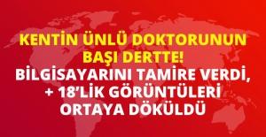 Bursa'da Ünlü Doktora Cinsel İlişki Görüntüleriyle Şantaj Yaptılar