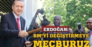 Erdoğan: BM değişirse dünya da değişir