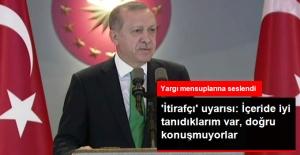 Erdoğan'dan 'İtirafçı' Uyarısı: İçeride Çok İyi Tanıdıklarım Var, Doğru Konuşmuyorlar