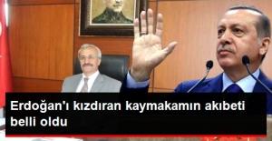 Erdoğan'ı Kızdıran Kaymakam,