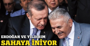 Erdoğan ve Yıldırım sahaya iniyor
