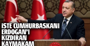 Erdoğan'ın kızdığı kişi Bahçelievler Kaymakamı çıktı