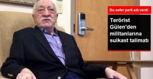 FETÖ lideri terörist Gülen'den suikast tehdidi