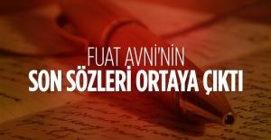 Fuat Avni'nin son sözleri ortaya çıktı