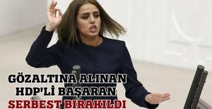 Gözaltınan alınan HDP milletvekili Başaran serbest kaldı