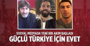 'Güçlü Türkiye için evet' kampanyası