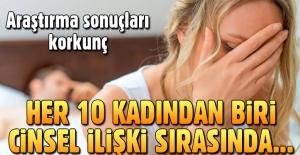 Her 10 kadından biri cinsel ilişki sırasında acı çekiyor