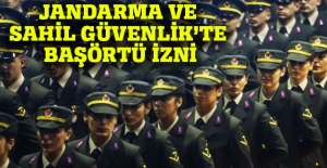 Jandarma ve Sahil Güvenlik'te başörtüsü engeli kalktı