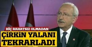 Kılıçdaroğlu çirkin DEAŞ yalanı tekrarladı