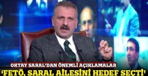 Oktay Saral: 'FETÖ, Saral ailesini hedef seçti'