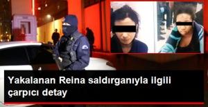 Reina Saldırganıyla İlgili Çarpıcı Detay!