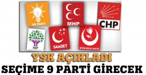 Seçime 9 parti girecek