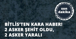 Son Dakika! Bitlis'te Çatışma: 2 Asker Şehit Oldu, 2 Asker Yaralandı