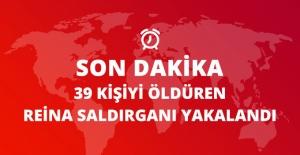 Son Dakika! Reina#039;da 39 Kişiyi...
