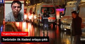 Teröristin İlk İfadesi: O Gece Reina'yı Sordum
