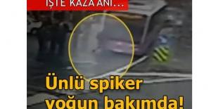 Trafik kazası geçiren ünlü spiker...
