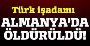 Türk iş adamı Almanya'da öldürüldü